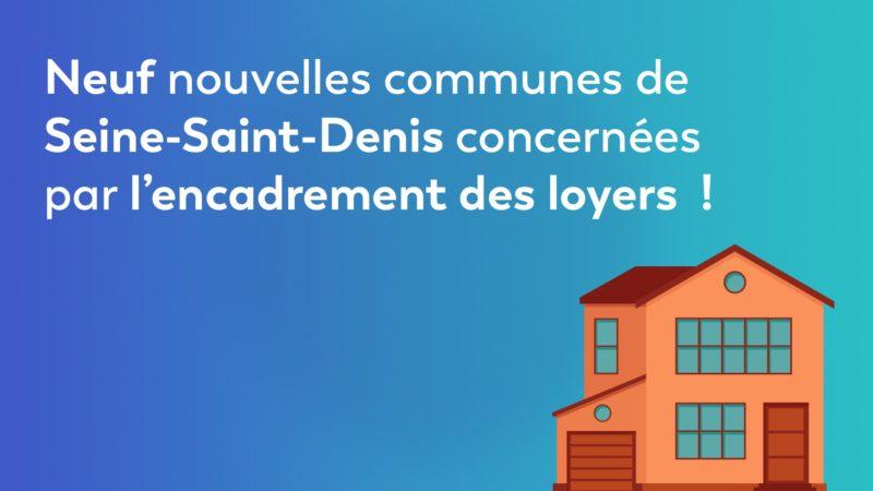 Neuf nouvelles communes de Seine-Saint-Denis concernées par l'encadrement des loyers !