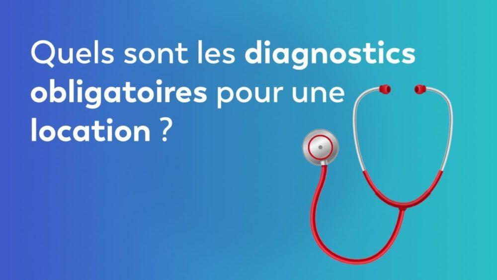 Quels sont les diagnostics obligatoires pour une location ?